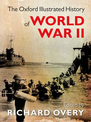 The Oxford Illustrated History of World War Two - Oxford Illustrated History (Hardback)
