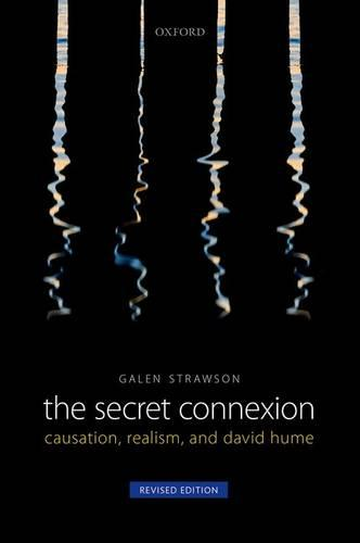 The Secret Connexion: Causation, Realism, and David Hume: Revised Edition (Paperback)