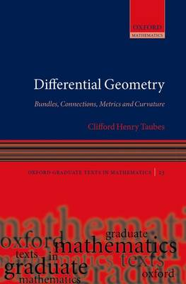 Differential Geometry: Bundles, Connections, Metrics and Curvature - Oxford Graduate Texts in Mathematics 23 (Hardback)