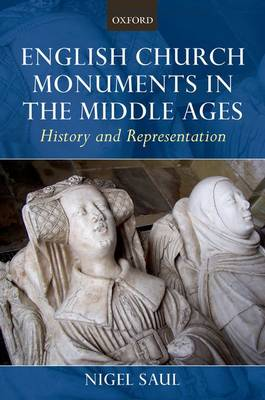 English Church Monuments in the Middle Ages: History and Representation (Paperback)
