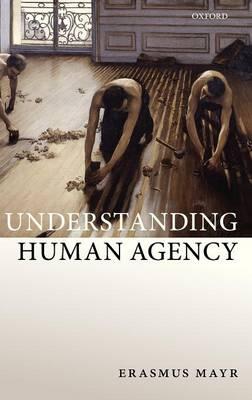 Understanding Human Agency (Hardback)
