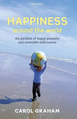 Happiness Around the World: The paradox of happy peasants and miserable millionaires (Paperback)