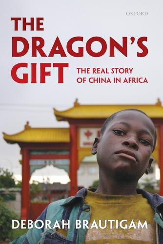 The Dragon's Gift: The Real Story of China in Africa (Paperback)