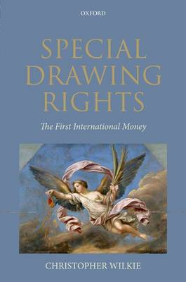 Special Drawing Rights (SDRs): The First International Money (Hardback)