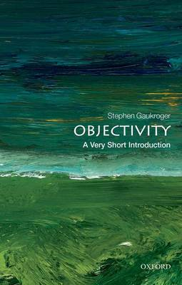 Objectivity: A Very Short Introduction - Very Short Introductions (Paperback)