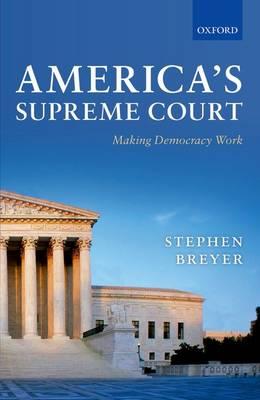 America's Supreme Court: Making Democracy Work (Hardback)