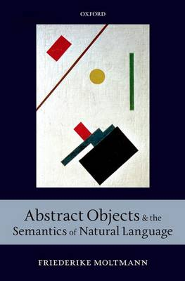 Abstract Objects and the Semantics of Natural Language (Hardback)