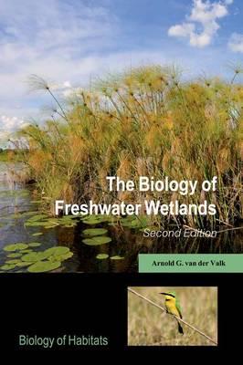 The Biology of Freshwater Wetlands - Biology of Habitats Series (Hardback)