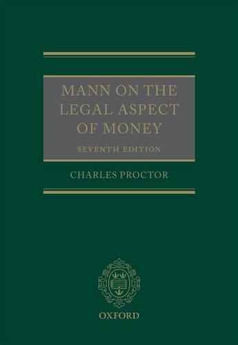 Mann on the Legal Aspect of Money (Hardback)