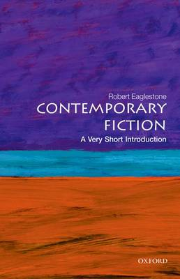 Contemporary Fiction: A Very Short Introduction - Very Short Introductions (Paperback)