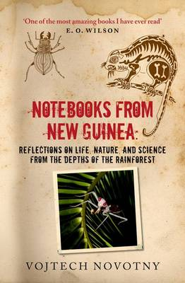 Notebooks from New Guinea: Reflections on life, nature, and science from the depths of the rainforest (Paperback)