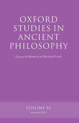 Oxford Studies in Ancient Philosophy, Volume 40: Essays in Memory of Michael Frede - Oxford Studies in Ancient Philosophy (Paperback)