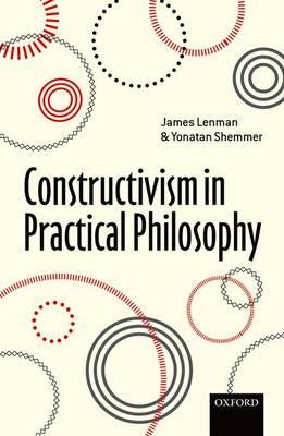 Constructivism in Practical Philosophy (Hardback)