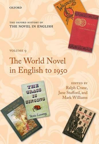 The Oxford History of the Novel in English: Volume 9: The World Novel in English to 1950 - Oxford History of the Novel in English 9 (Hardback)