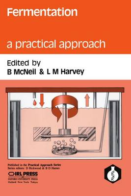 Fermentation: A Practical Approach - Practical Approach Series 57 (Paperback)