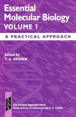 Essential Molecular Biology: Volume I - Practical Approach Series 72 (Paperback)