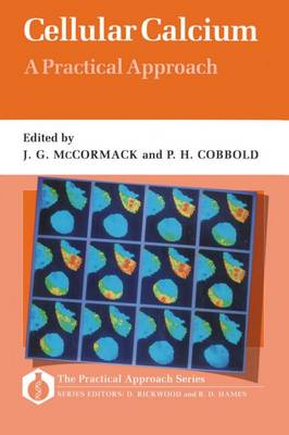 Cellular Calcium: A Practical Approach - Practical Approach Series 80 (Paperback)