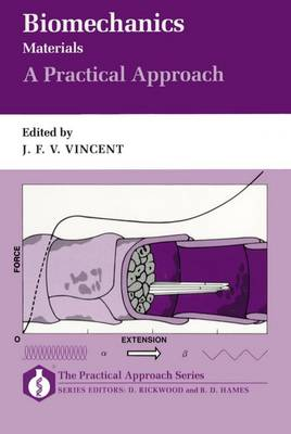 Biomechanics - Materials: A Practical Approach - Practical Approach Series 105 (Paperback)