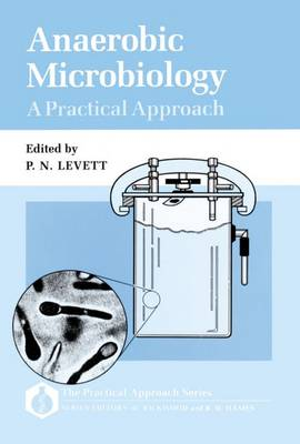 Anaerobic Microbiology: A Practical Approach - Practical Approach Series 84 (Hardback)
