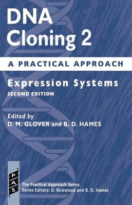 DNA Cloning 2: A Practical Approach: Expression Systems - Practical Approach Series 149 (Paperback)