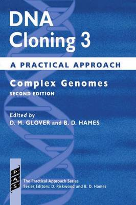 DNA Cloning 3: A Practical Approach: Complex Genomes - Practical Approach Series 163 (Paperback)