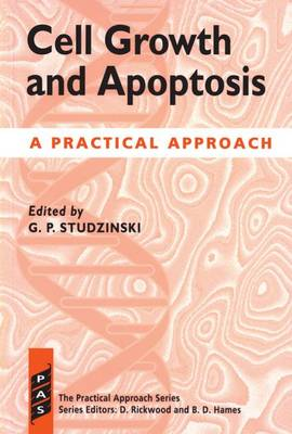 Cell Growth and Apoptosis: A Practical Approach - Practical Approach Series 159 (Paperback)