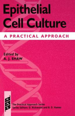 Epithelial Cell Culture: A Practical Approach - Practical Approach Series 166 (Paperback)