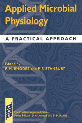 Applied Microbial Physiology: A Practical Approach - Practical Approach Series 183 (Paperback)