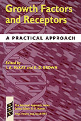 Growth Factors and Receptors: A Practical Approach - Practical Approach Series 194 (Paperback)