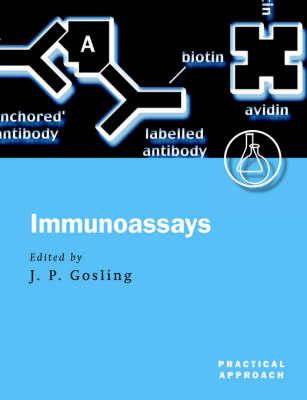 Immunoassays: A Practical Approach - Practical Approach Series 228 (Paperback)