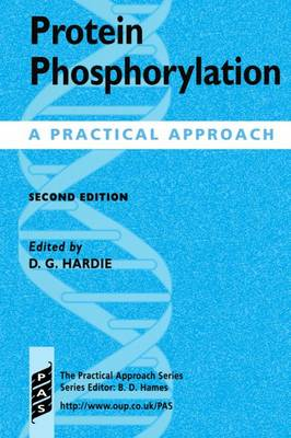Protein Phosphorylation: A Practical Approach - Practical Approach Series 211 (Paperback)