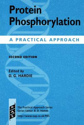 Protein Phosphorylation: A Practical Approach - Practical Approach Series 211 (Hardback)