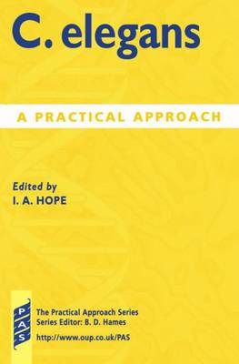 C. elegans: A Practical Approach - Practical Approach Series 213 (Paperback)