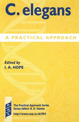 C. elegans: A Practical Approach - Practical Approach Series 213 (Hardback)