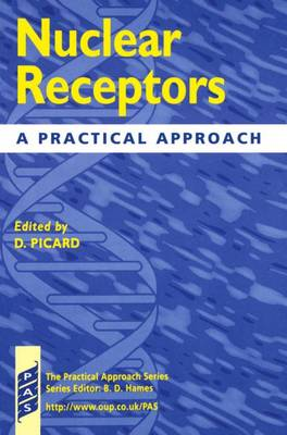 Nuclear Receptors: A Practical Approach - Practical Approach Series 207 (Hardback)
