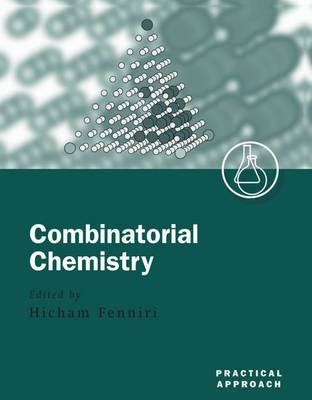 Combinatorial Chemistry: A Practical Approach - Practical Approach Series 233 (Paperback)