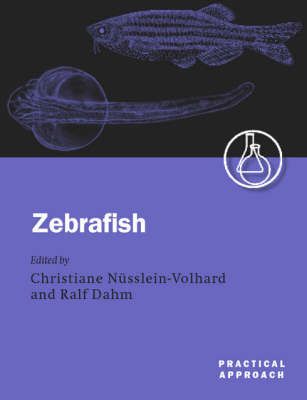 Zebrafish - Practical Approach Series 261 (Hardback)