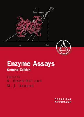 Enzyme Assays - Practical Approach Series 257 (Hardback)