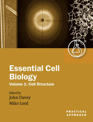 Essential Cell Biology Vol 1: Cell Structure - Practical Approach Series 262 (Paperback)