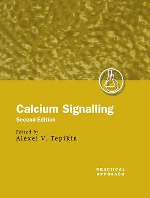 Calcium Signalling: A Practical Approach - Practical Approach Series 246 (Hardback)