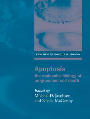 Apoptosis: The molecular biology of programmed cell death - Frontiers in Molecular Biology 40 (Hardback)