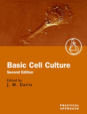 Basic Cell Culture - Practical Approach Series 254 (Paperback)