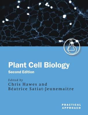 Plant Cell Biology: A Practical Approach - Practical Approach Series 250 (Paperback)