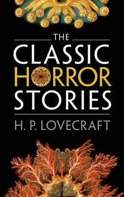 The Classic Horror Stories - Oxford World's Classics (Hardback)