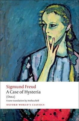 A Case of Hysteria: (Dora) - Oxford World's Classics (Paperback)