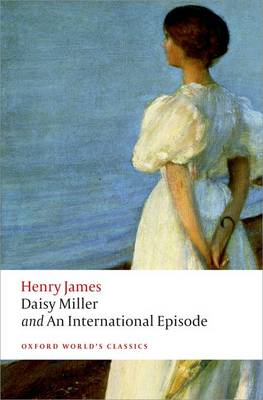 Daisy Miller and An International Episode - Oxford World's Classics (Paperback)