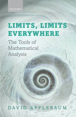 Limits, Limits Everywhere: The Tools of Mathematical Analysis (Paperback)
