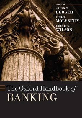 The Oxford Handbook of Banking - Oxford Handbooks (Paperback)
