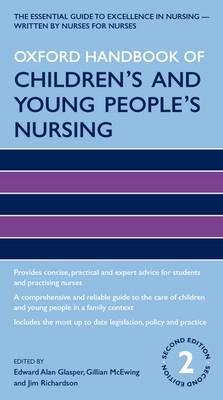 Oxford Handbook of Children's and Young People's Nursing - Oxford Handbooks in Nursing (Paperback)