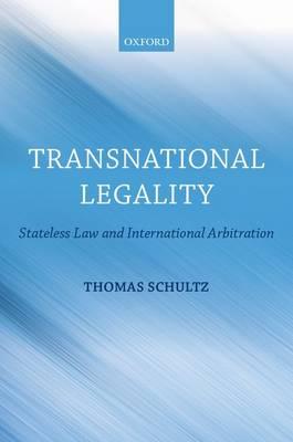 Transnational Legality: Stateless Law and International Arbitration (Hardback)